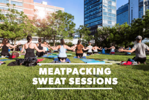 Sweat Sessions Free Workout Classes in Meatpacking District