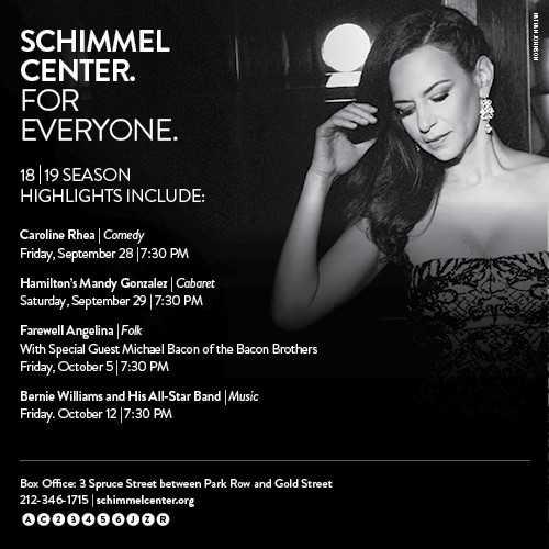 Schimmel Center.  Everyone. 18-19 Season – September & October Highlights