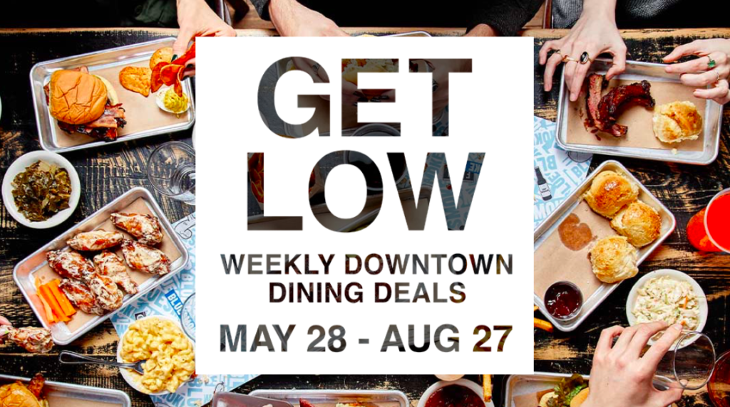 Dining Promotion with the Downtown Alliance - Get Low Tuesday - 20% Promo!
